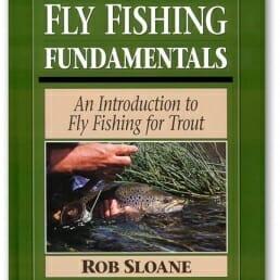 Fly Fishing Fundamentals - Rob Sloane