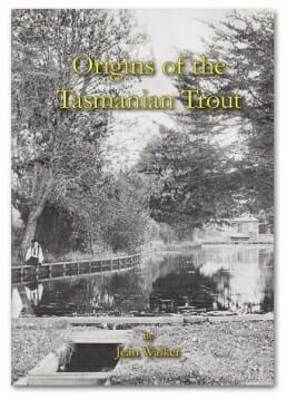 Origins of the Tasmanian Trout - Jean Walker