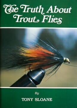 The Truth About Trout Flies - Tony Sloane (1986)